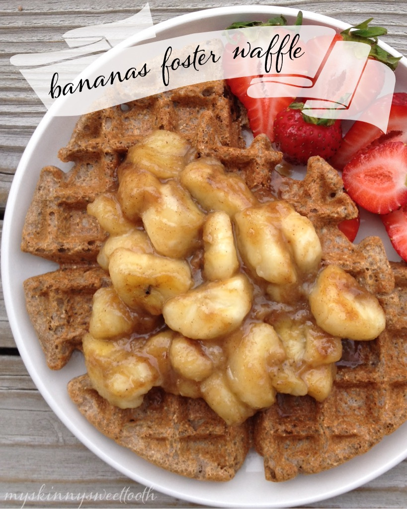bananas foster waffle | my skinny sweet tooth