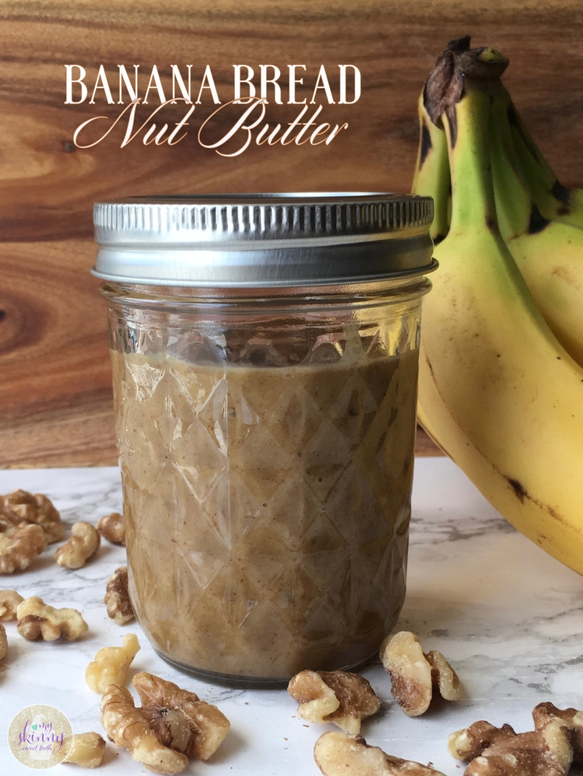 Banana Bread Nut Butter | My Skinny Sweet Tooth